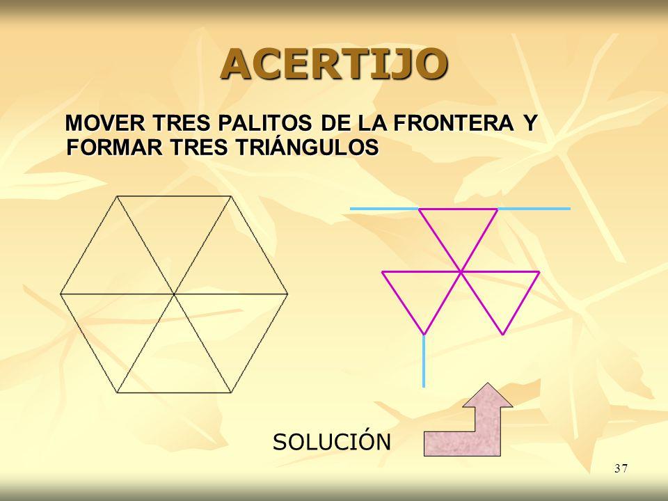 ACERTIJO MOVER TRES PALITOS DE LA FRONTERA Y FORMAR TRES TRIÁNGULOS
