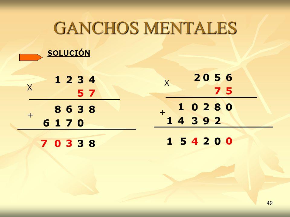 GANCHOS MENTALES SOLUCIÓN. 2. 5. 6. 1. 2. 3. 4. X. X. 7. 5. 5. 7. 1. 2. 8. 8. 6. 3.