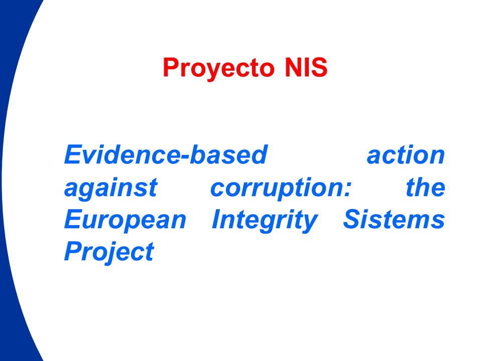 Proyecto NIS Evidence-based action against corruption: the European Integrity Sistems Project