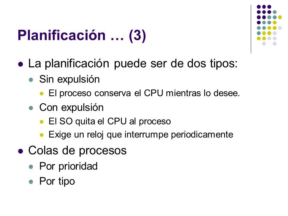 Planificación … (3) La planificación puede ser de dos tipos:
