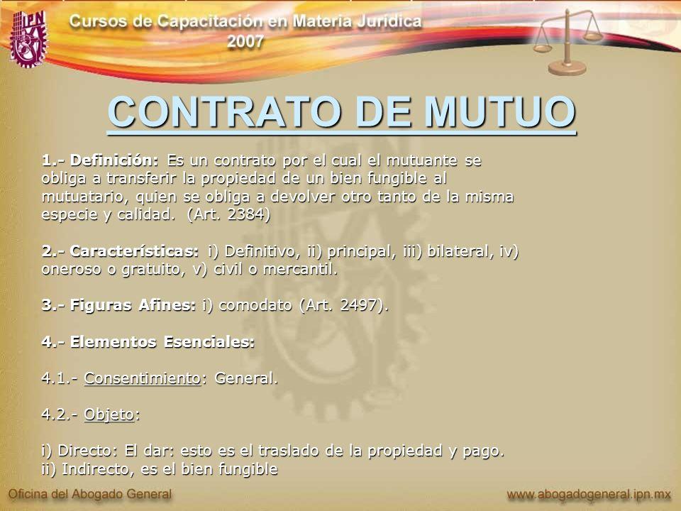 CONTRATO DE MUTUO 1.- Definición: Es un contrato por el cual el mutuante se. obliga a transferir la propiedad de un bien fungible al.