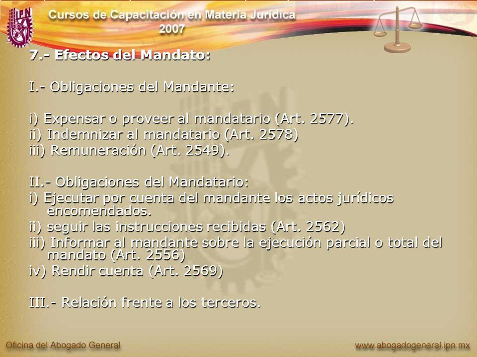 7.- Efectos del Mandato: I.- Obligaciones del Mandante: i) Expensar o proveer al mandatario (Art. 2577).