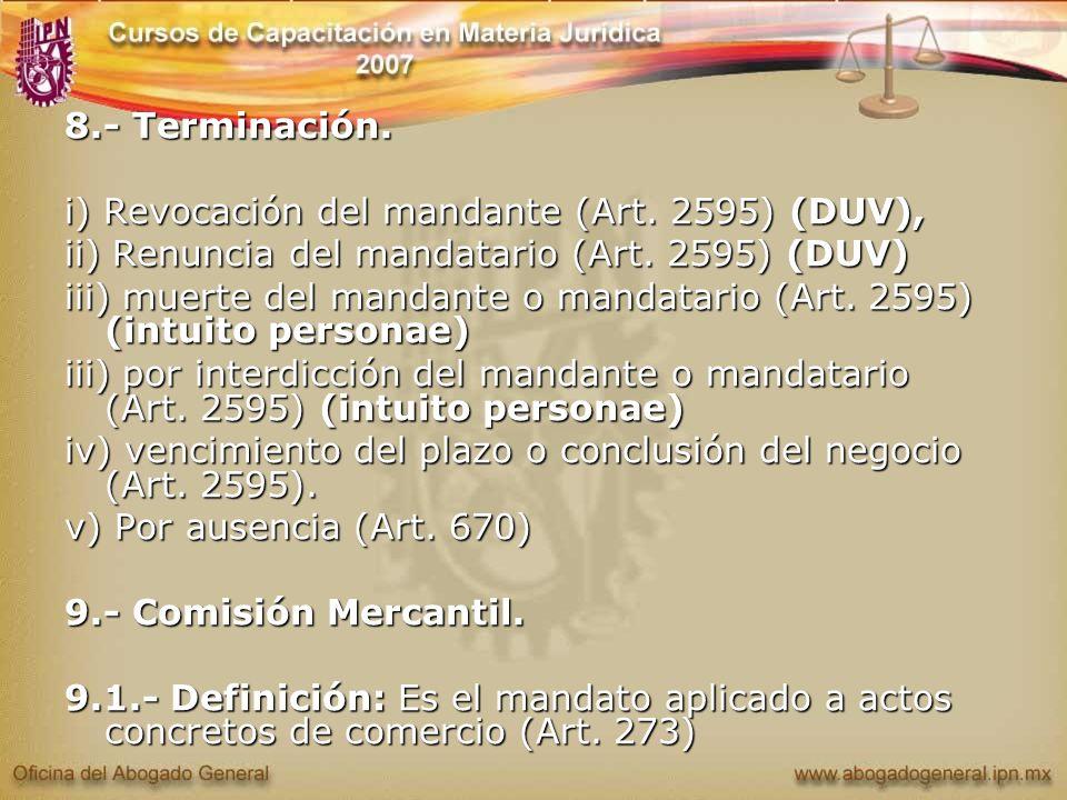8.- Terminación. i) Revocación del mandante (Art. 2595) (DUV), ii) Renuncia del mandatario (Art. 2595) (DUV)