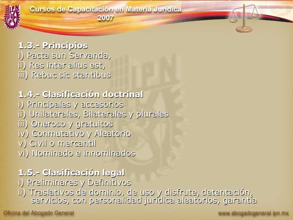 1.3.- Principios i) Pacta sun Servanda, ii) Res inter alius est, iii) Rebuc sic stantibus. 1.4.- Clasificación doctrinal.