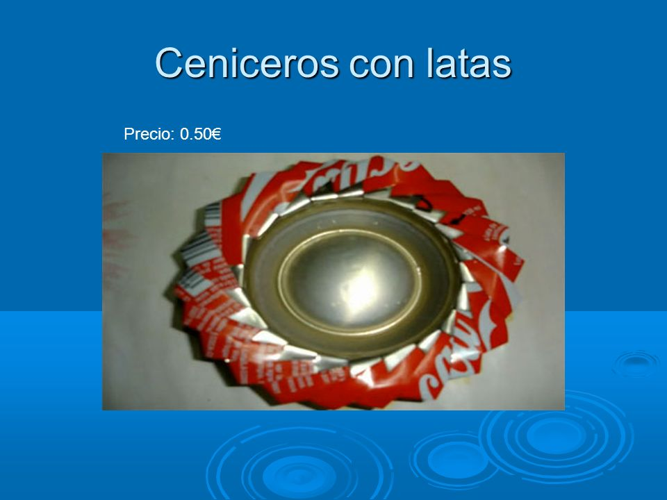 Ceniceros con latas Precio: 0.50€