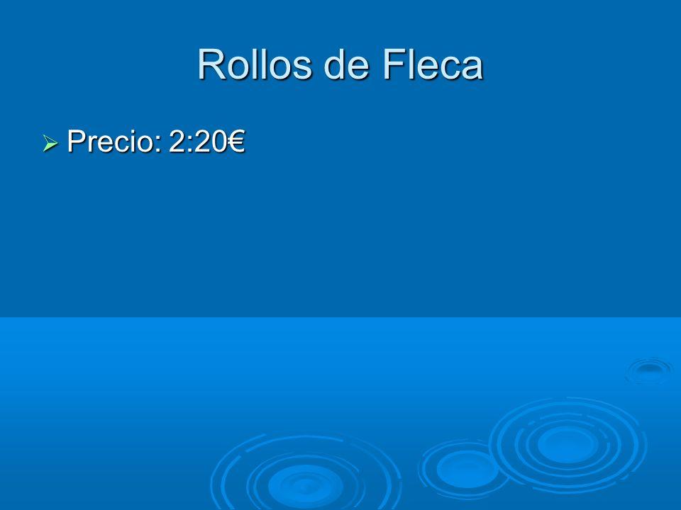 Rollos de Fleca Precio: 2:20€