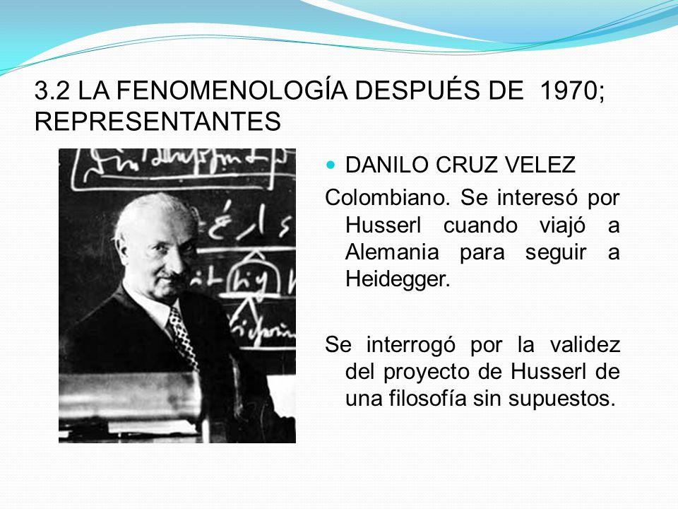 3.2 LA FENOMENOLOGÍA DESPUÉS DE 1970; REPRESENTANTES