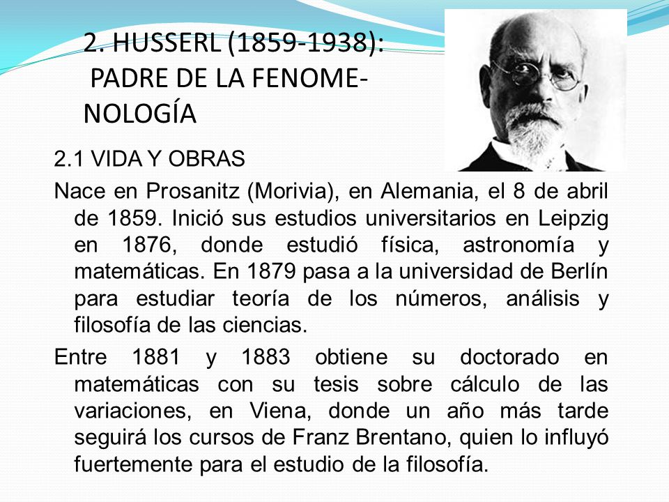 2. HUSSERL (1859-1938): PADRE DE LA FENOME- NOLOGÍA