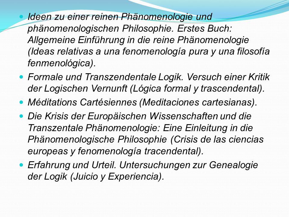 Ideen zu einer reinen Phänomenologie und phänomenologischen Philosophie. Erstes Buch: Allgemeine Einführung in die reine Phänomenologie (Ideas relativas a una fenomenología pura y una filosofía fenmenológica).