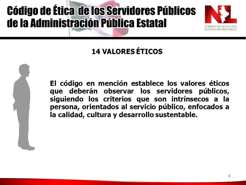 14 VALORES ÉTICOS Orientados al servicio público: Legalidad. Liderazgo. Eficiencia. Transparencia.