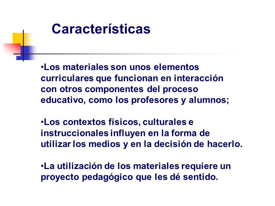 Características Los materiales son unos elementos