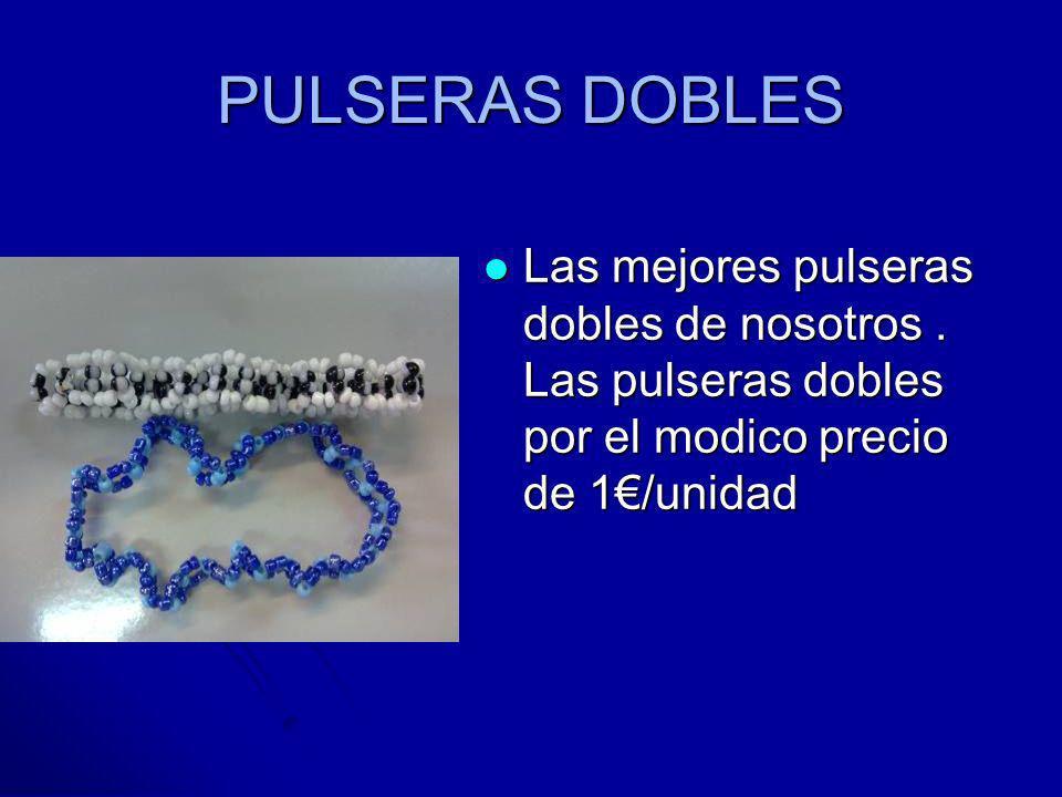 PULSERAS DOBLES Las mejores pulseras dobles de nosotros .