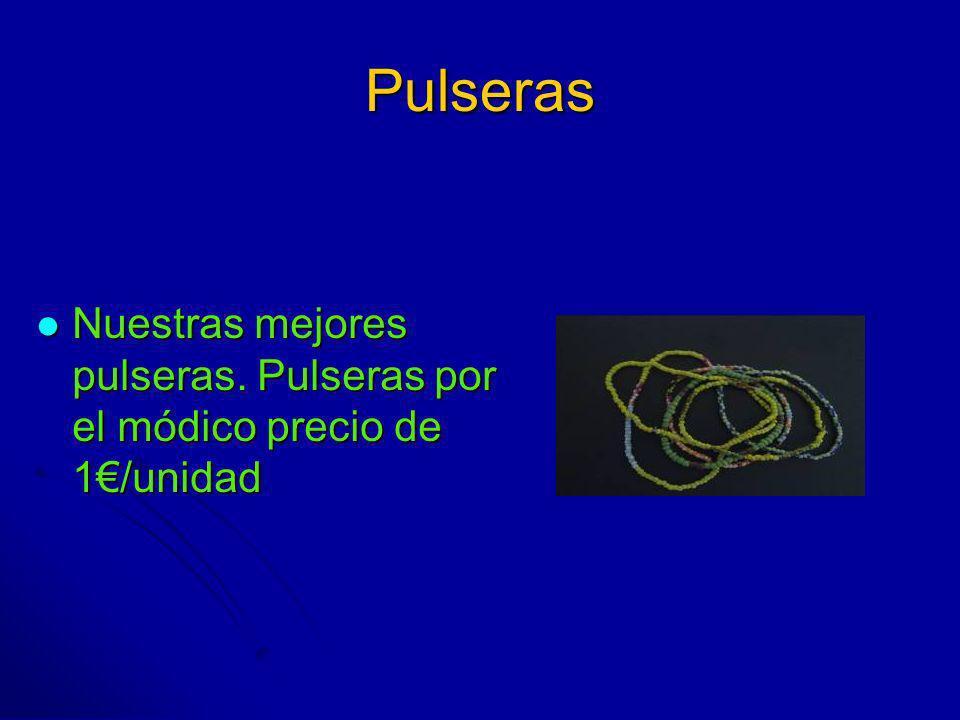 Pulseras Nuestras mejores pulseras. Pulseras por el módico precio de 1€/unidad