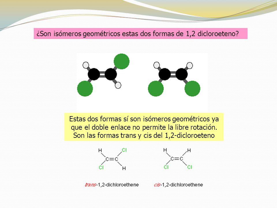 ¿Son isómeros geométricos estas dos formas de 1,2 dicloroeteno