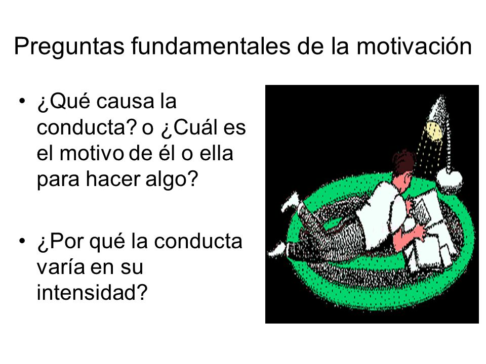 Preguntas fundamentales de la motivación