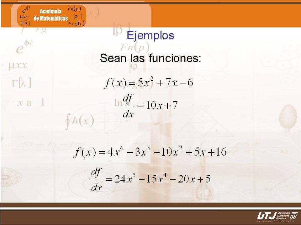 Ejemplos Sean las funciones: