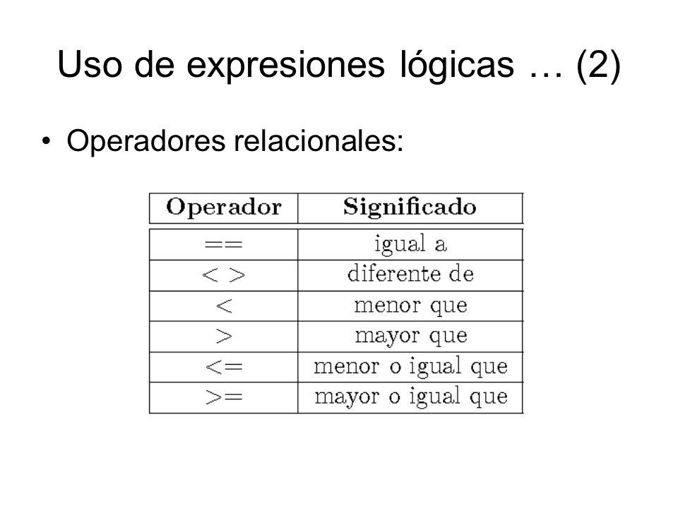Uso de expresiones lógicas … (2)