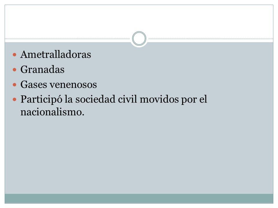 Ametralladoras Granadas Gases venenosos Participó la sociedad civil movidos por el nacionalismo.
