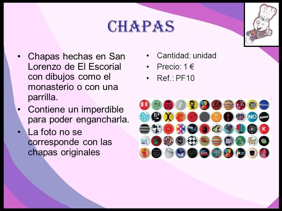 CHAPAS Chapas hechas en San Lorenzo de El Escorial con dibujos como el monasterio o con una parrilla.