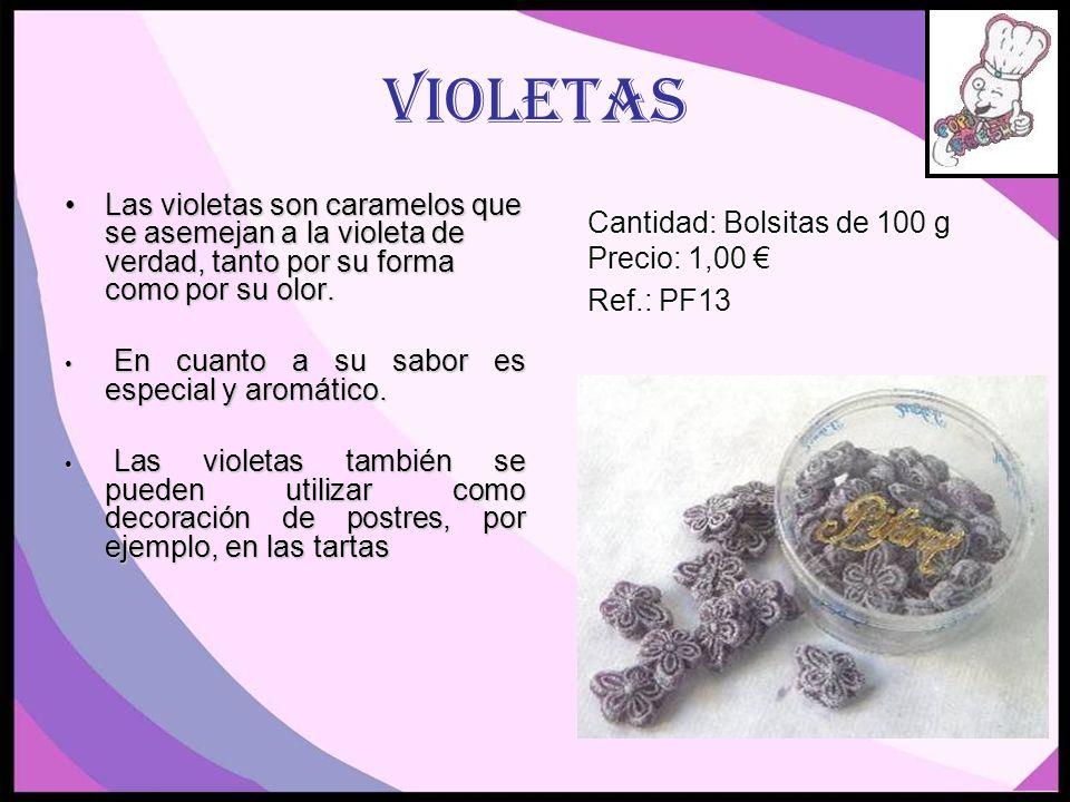 VioletasLas violetas son caramelos que se asemejan a la violeta de verdad, tanto por su forma como por su olor.