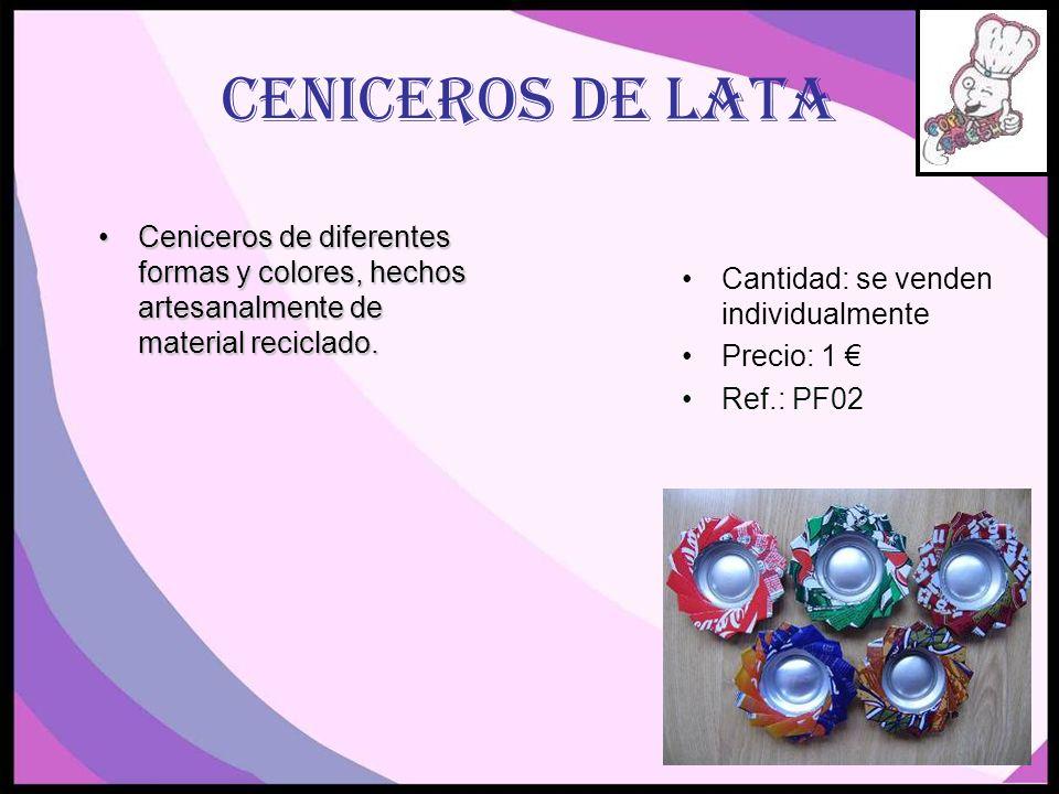 CENICEROS DE LATACeniceros de diferentes formas y colores, hechos artesanalmente de material reciclado.