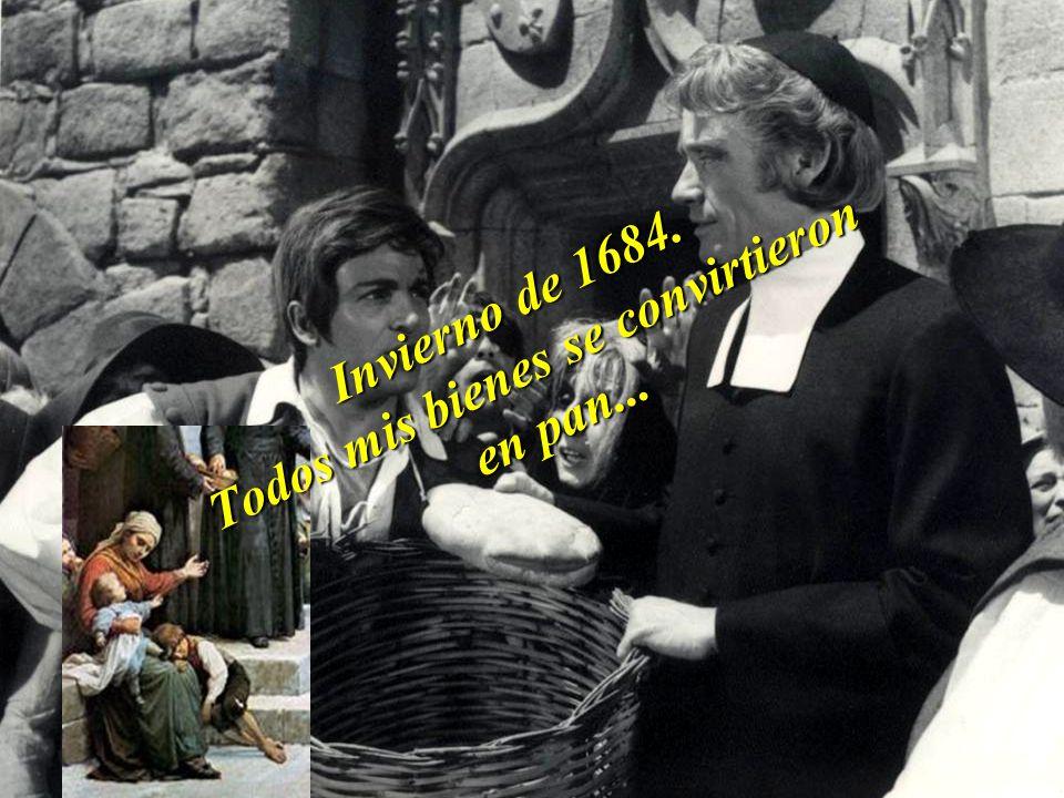 Invierno de 1684. Todos mis bienes se convirtieron en pan...