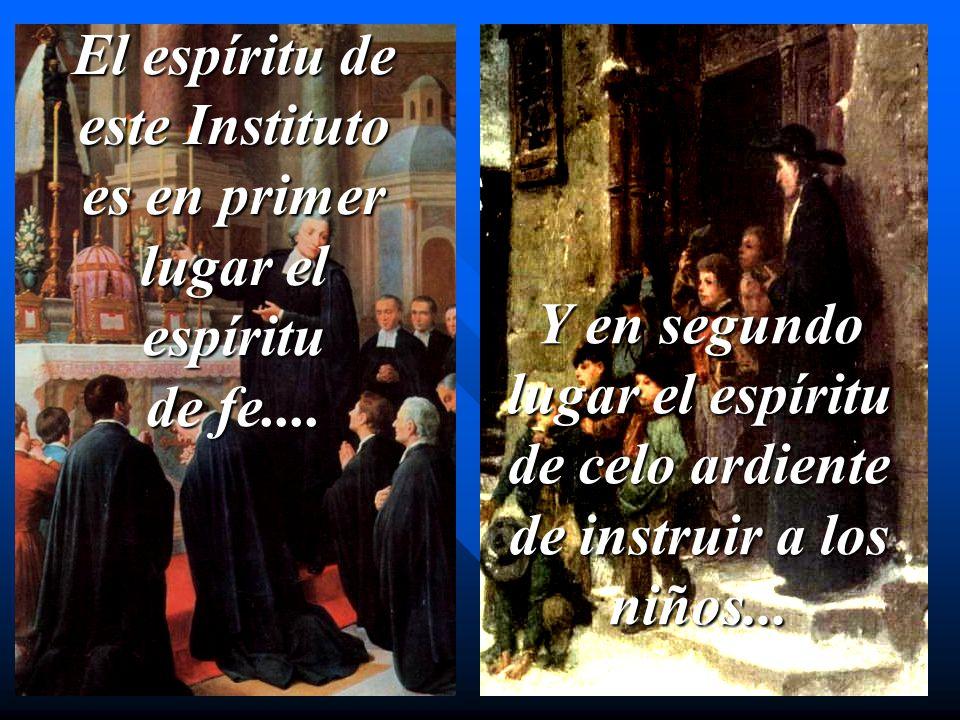 El espíritu de este Instituto es en primer lugar el espíritu de fe....