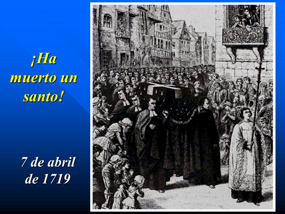 ¡Ha muerto un santo! 7 de abril de 1719