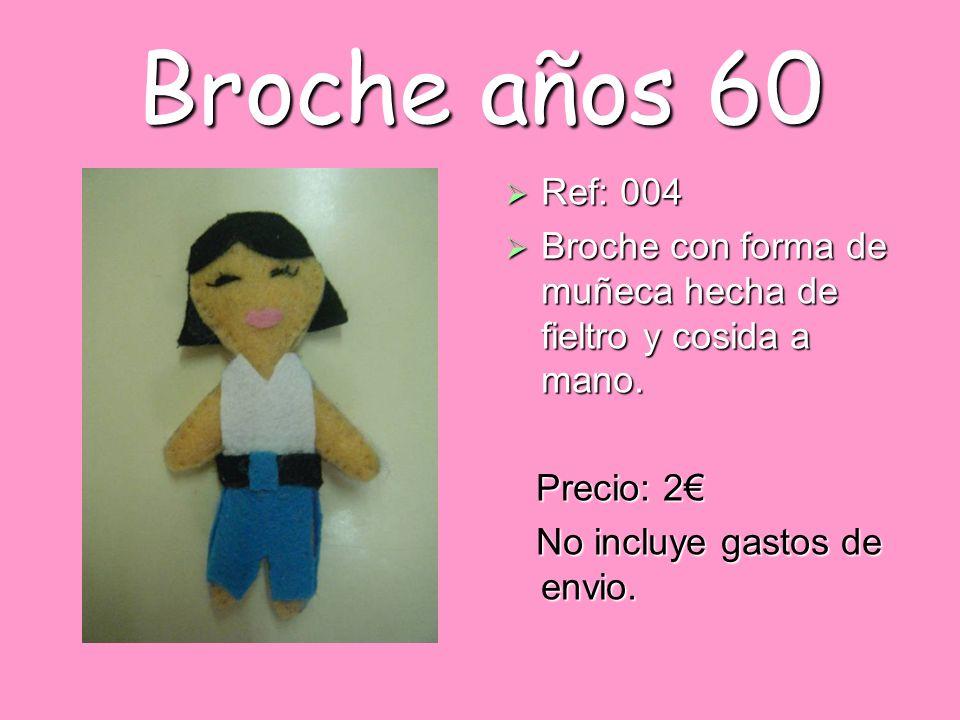 Broche años 60 Ref: 004. Broche con forma de muñeca hecha de fieltro y cosida a mano.