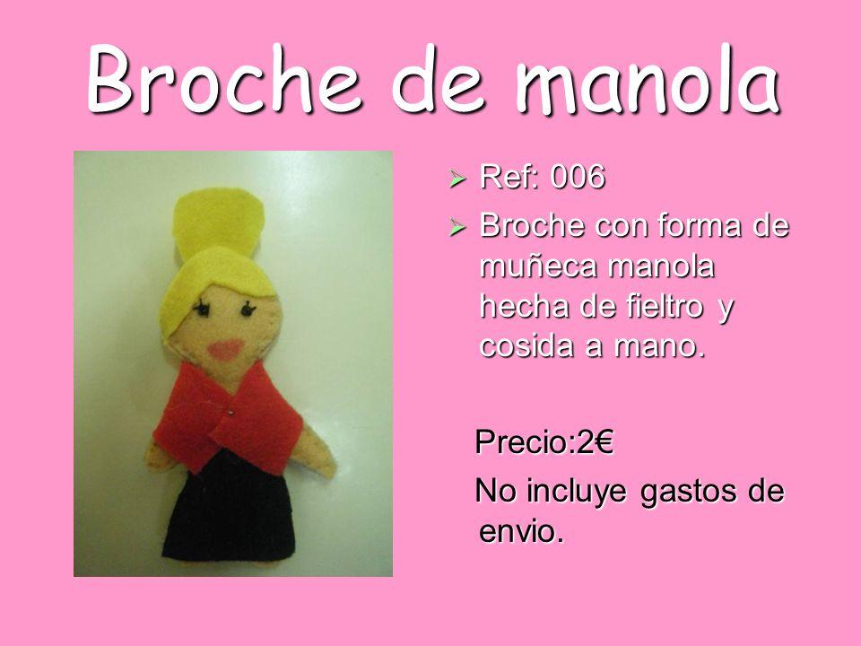 Broche de manola Ref: 006. Broche con forma de muñeca manola hecha de fieltro y cosida a mano. Precio:2€