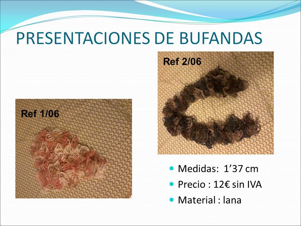 Medidas: 1'37 cm Precio : 12€ sin IVA Material : lana Ref 2/06