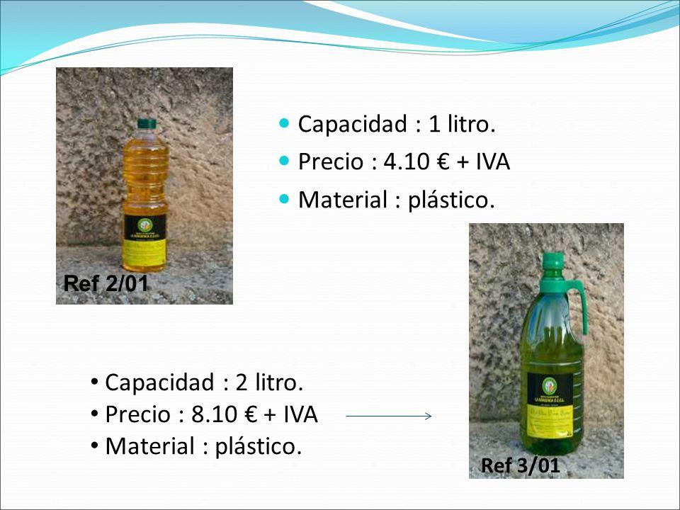 Capacidad : 1 litro. Precio : 4.10 € + IVA Material : plástico.