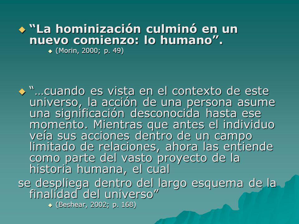 La hominización culminó en un nuevo comienzo: lo humano .
