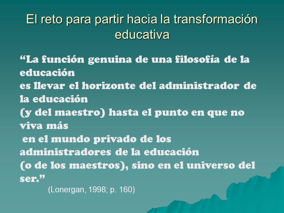El reto para partir hacia la transformación educativa