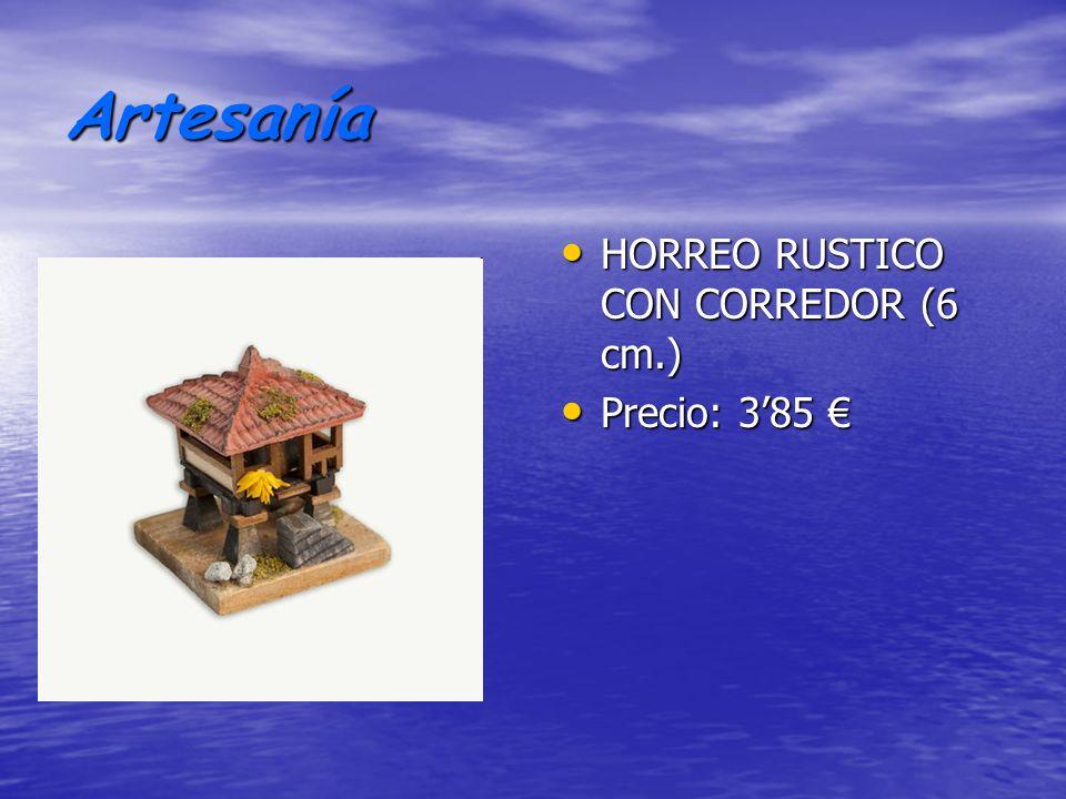 Artesanía HORREO RUSTICO CON CORREDOR (6 cm.) Precio: 3'85 €