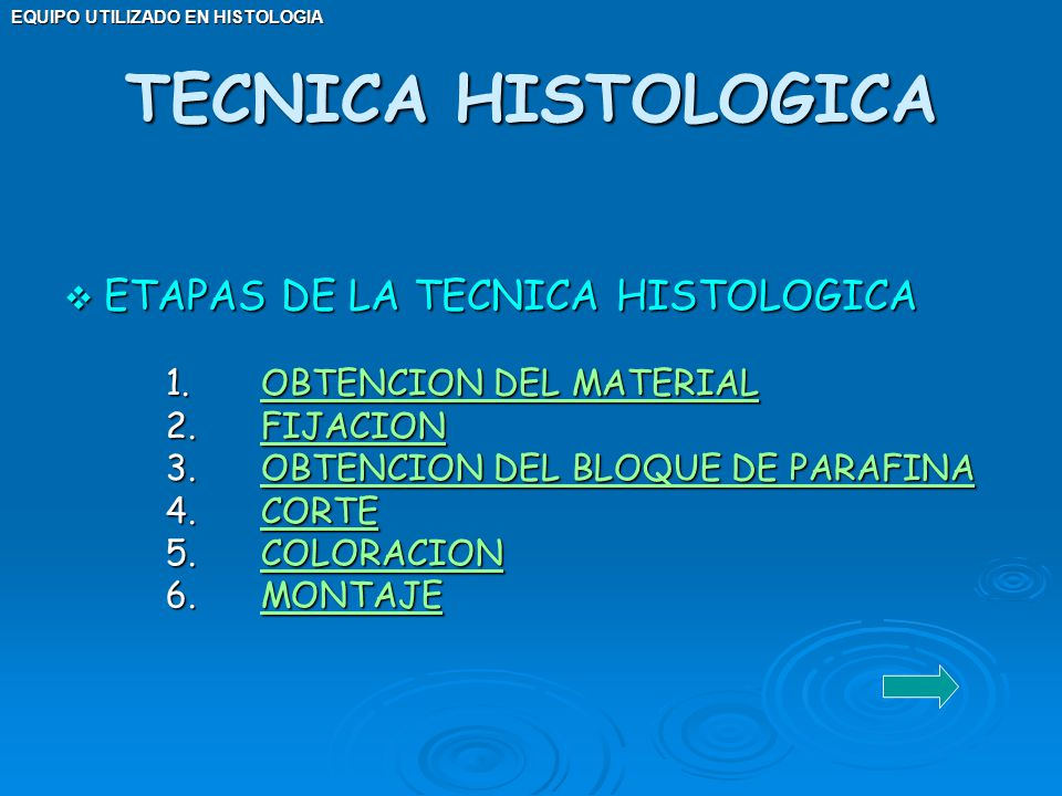 TECNICA HISTOLOGICA ETAPAS DE LA TECNICA HISTOLOGICA