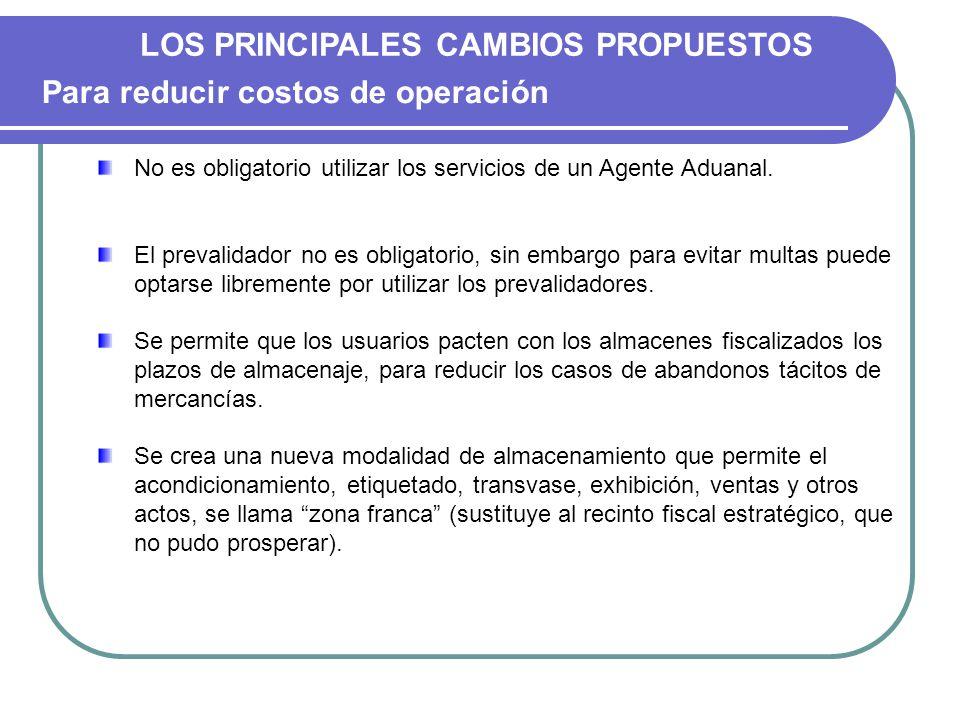 LOS PRINCIPALES CAMBIOS PROPUESTOS Para reducir costos de operación