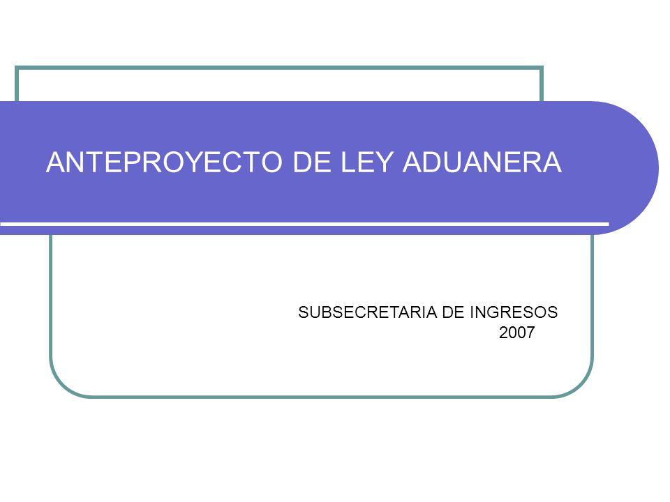 ANTEPROYECTO DE LEY ADUANERA