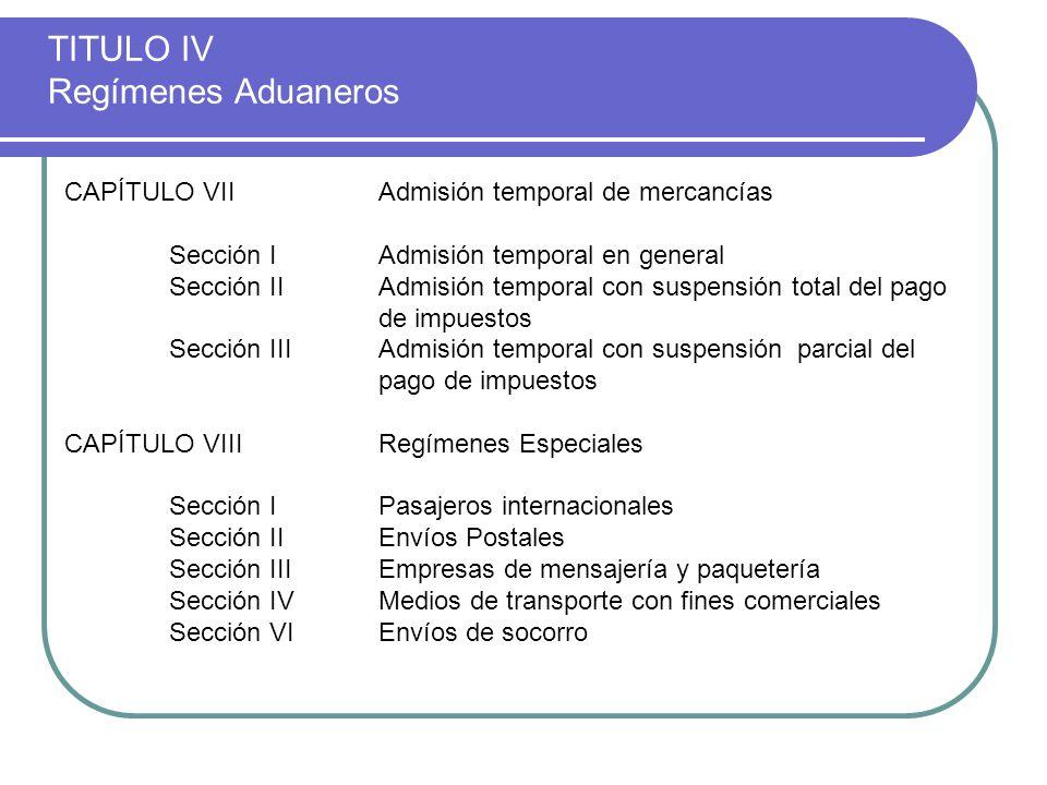 TITULO IV Regímenes Aduaneros