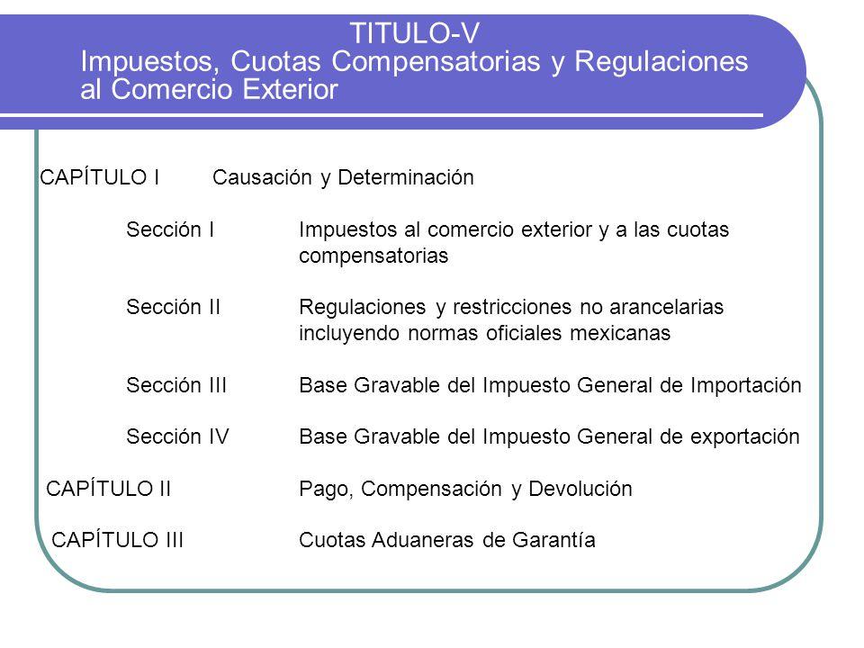 TITULO-V Impuestos, Cuotas Compensatorias y Regulaciones al Comercio Exterior