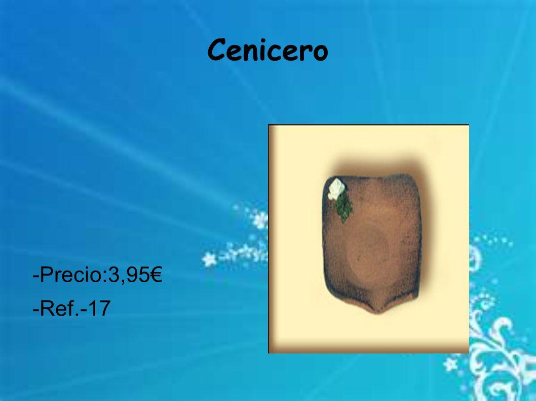 Cenicero -Precio:3,95€ -Ref.-17