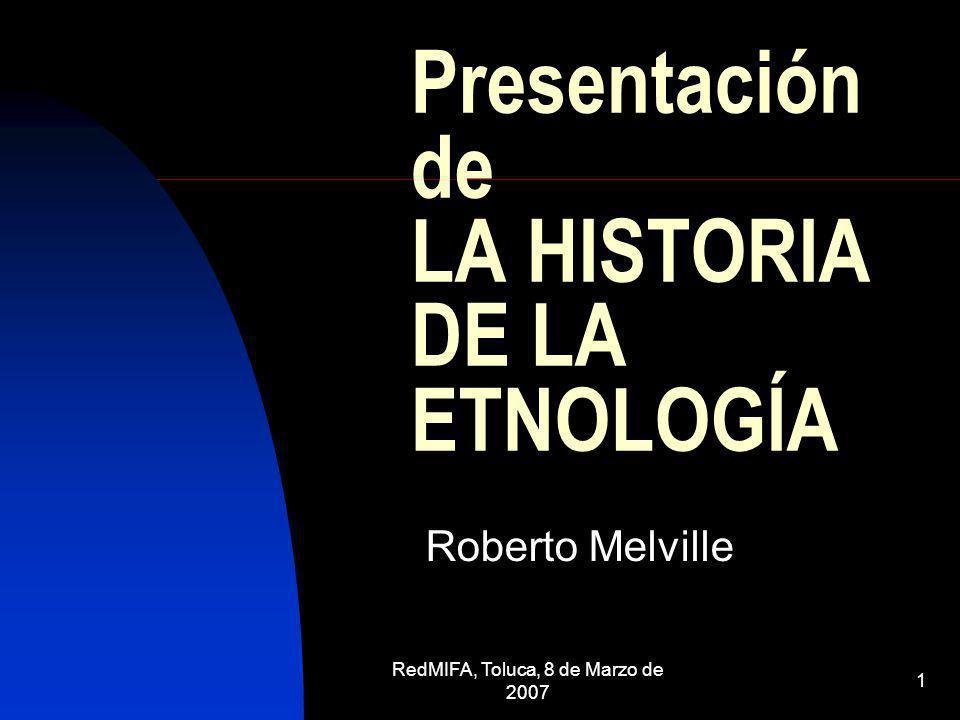 Presentación de LA HISTORIA DE LA ETNOLOGÍA