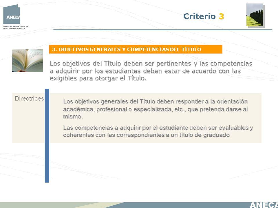 Criterio 3 3. OBJETIVOS GENERALES Y COMPETENCIAS DEL TÍTULO.