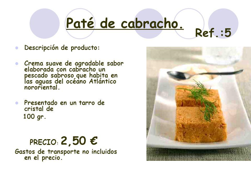 Paté de cabracho. Ref.:5 PRECIO: 2,50 € Descripción de producto: