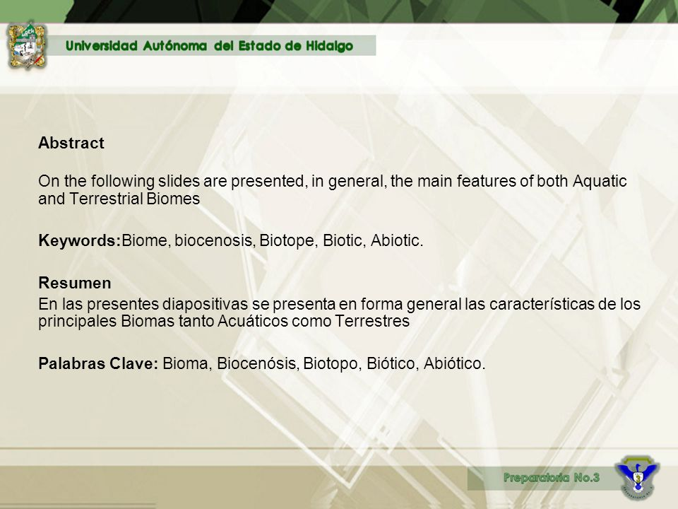 Abstract On the following slides are presented, in general, the main features of both Aquatic and Terrestrial Biomes.