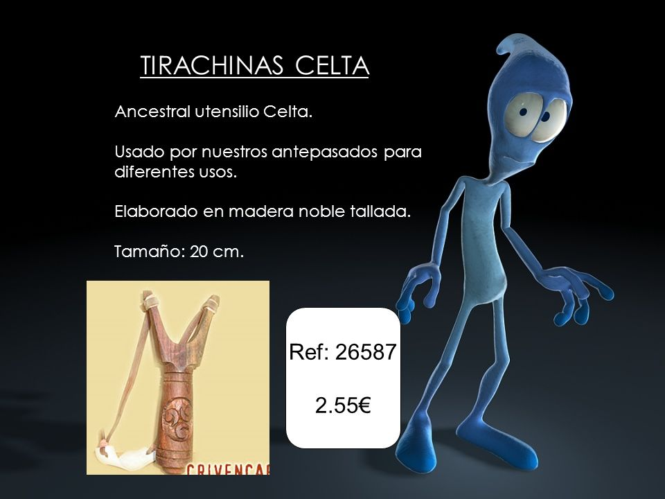 TIRACHINAS CELTA Ref: 26587 2.55€