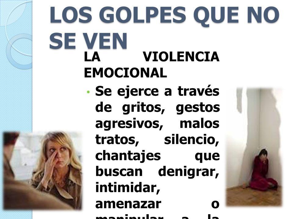 LOS GOLPES QUE NO SE VEN LA VIOLENCIA EMOCIONAL
