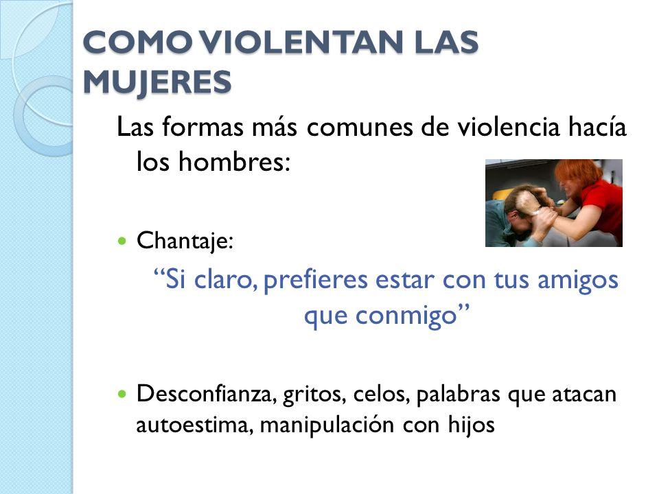 COMO VIOLENTAN LAS MUJERES