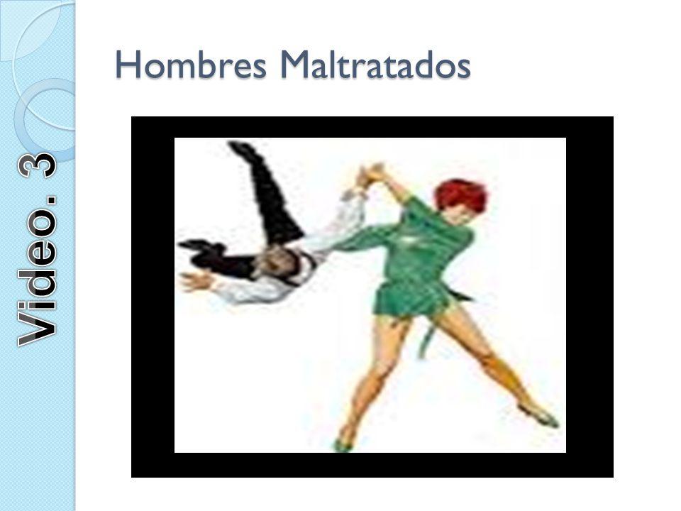Hombres Maltratados Video. 3
