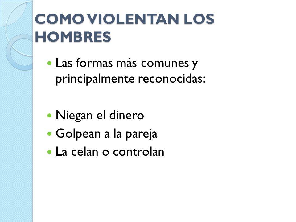 COMO VIOLENTAN LOS HOMBRES